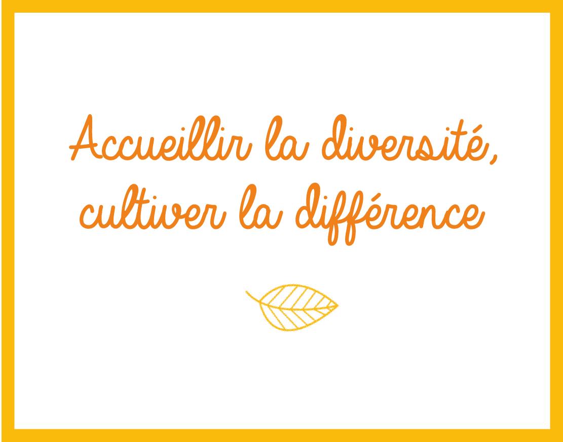 accueillir la diversité, cultiver la différence